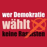 """""""Wer Demokratie wählt, wählt keine Rassisten"""" - so eine Werbekampagne der Nürnberger Allianz gegen Rechtsextremismus, der das Steiner Bündnis gegen Rechts hätte nachempfunden sein sollen."""